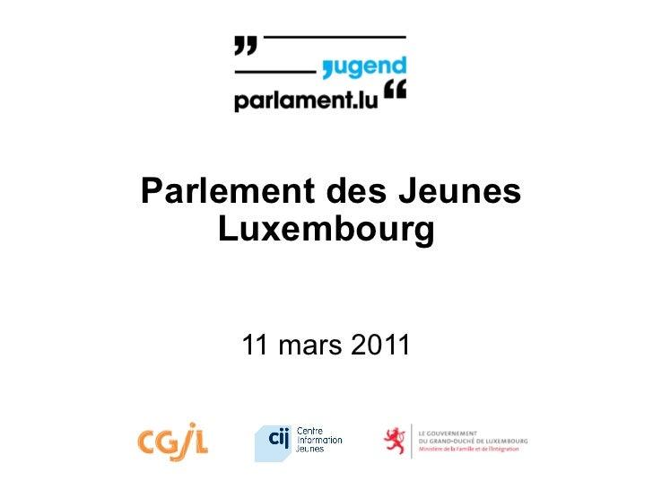 Parlement des Jeunes    Luxembourg     11 mars 2011