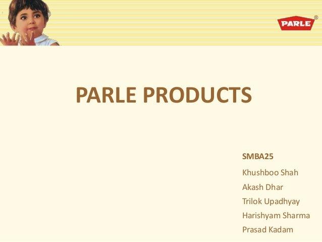 PARLE PRODUCTS SMBA25 Khushboo Shah Akash Dhar Trilok Upadhyay Harishyam Sharma Prasad Kadam