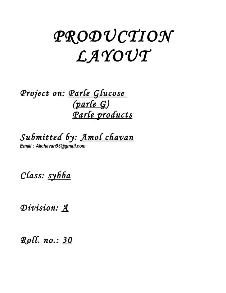 PRODUCTION               LAYOUTProject on: Parle Glucose             (parle G)             Parle productsSubmitted by: Amo...