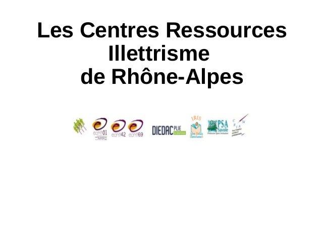 Les Centres Ressources Illettrisme de Rhône-Alpes