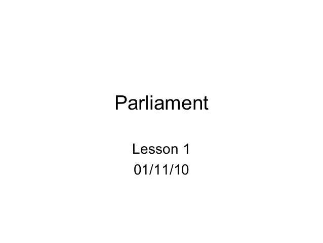 Parliament Lesson 1 01/11/10