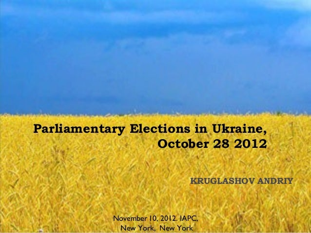 Parliamentary elections 2012 in ukraine for iapc