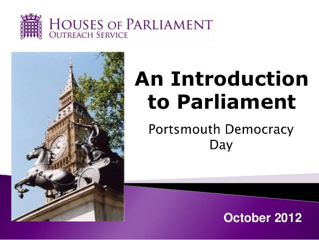 An Introduction to Parliament       October 2012