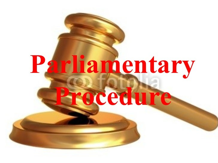 parliamentary procedure An outline of basic parliamentary procedure parliamentary  authority: robert's rules of order, newly revised, tenth edition, 2001 i rules.