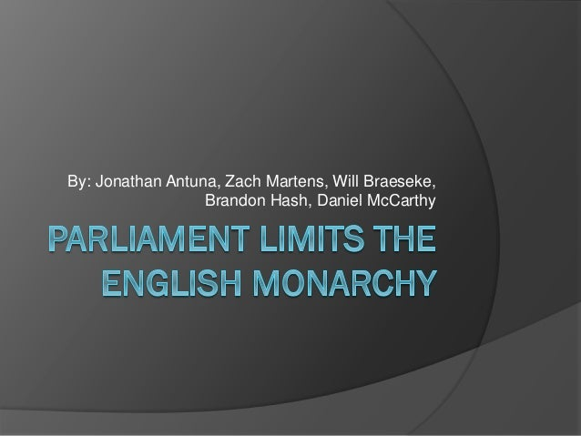 Parliament limits the_english_monarchy(1)