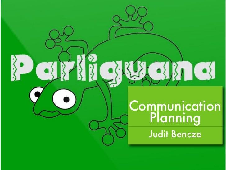 Communication  Planning  Judit Bencze