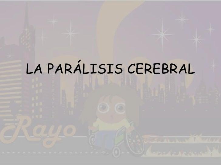 LA PARÁLISIS CEREBRAL<br />