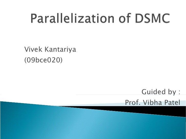 Vivek Kantariya (09bce020) Guided by : Prof. Vibha Patel