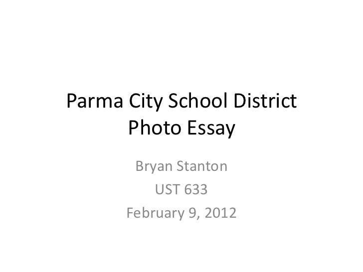 Parma City School District      Photo Essay       Bryan Stanton          UST 633      February 9, 2012