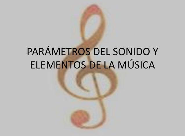 Parámetros del sonido y elementos de la música.pptx. alejandro patrizio