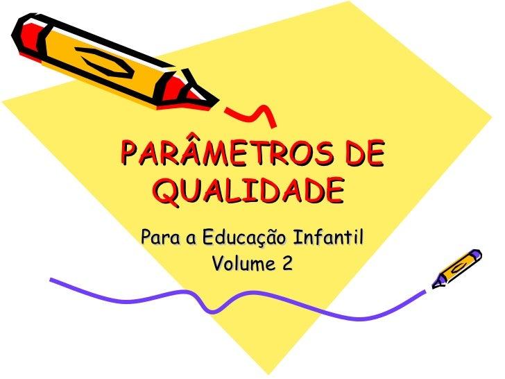 Parâmetros de qualidade para a educação i nfantil vol.2