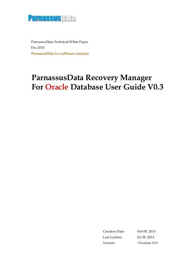 ParnassusData Technical White Paper Dec 2013 ParnassusData Recovery Manager For Oracle Database User Guide V0.3 Creation D...