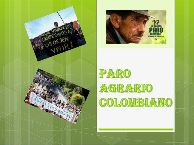 El día lunes 19 de agosto de 2013, día en que inició el paro nacional, cuenta con la participación de las principales orga...