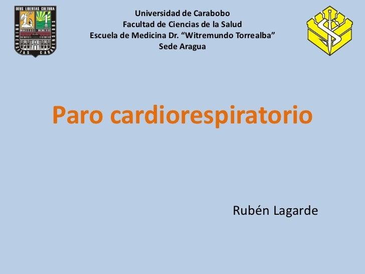 """Universidad de Carabobo            Facultad de Ciencias de la Salud   Escuela de Medicina Dr. """"Witremundo Torrealba""""      ..."""