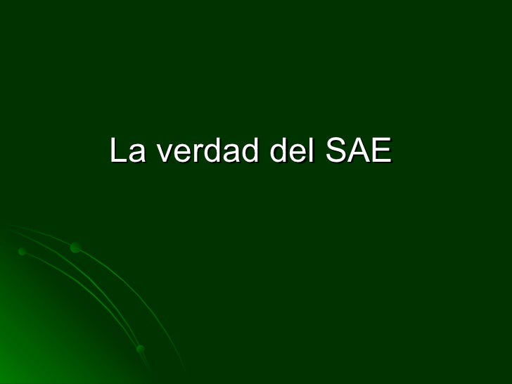La verdad del SAE