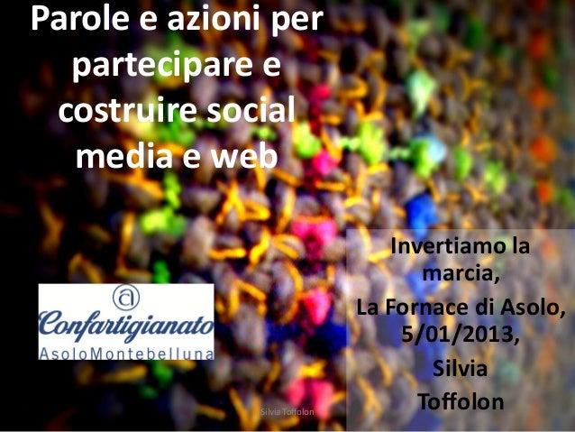 Parole e azioni per  partecipare e costruire social  media e web                                    Invertiamo la         ...