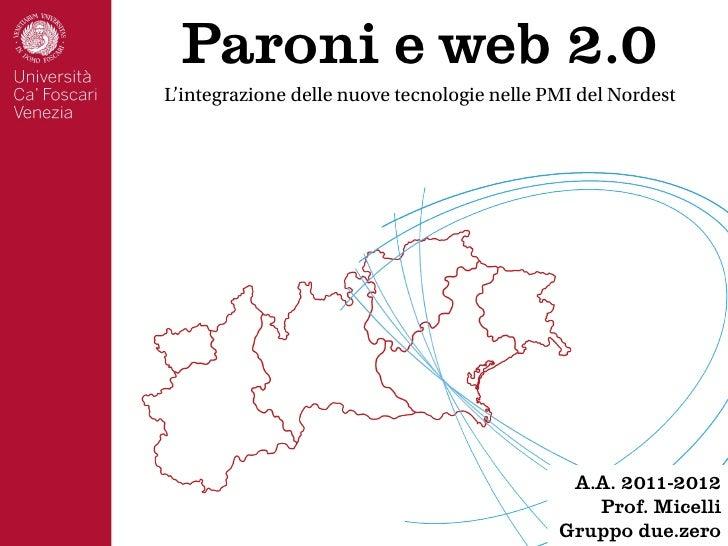 Paroni e web 2.0L'integrazione delle nuove tecnologie nelle PMI del Nordest                                              A...