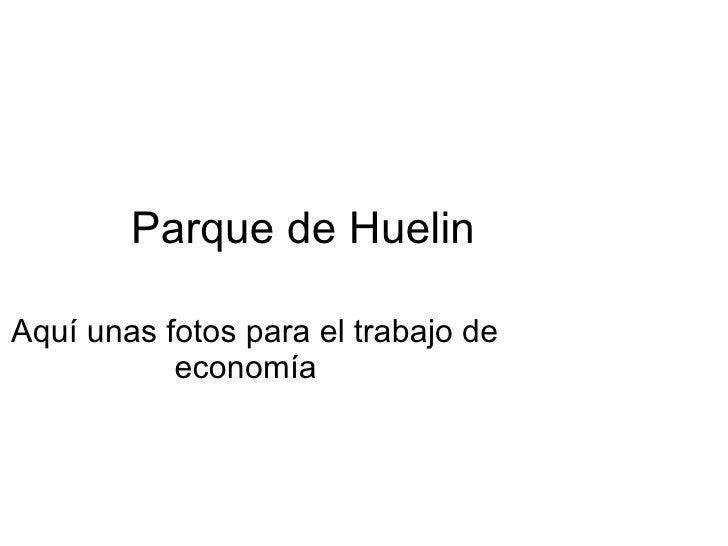Parque de Huelin  Aquí unas fotos para el trabajo de economía