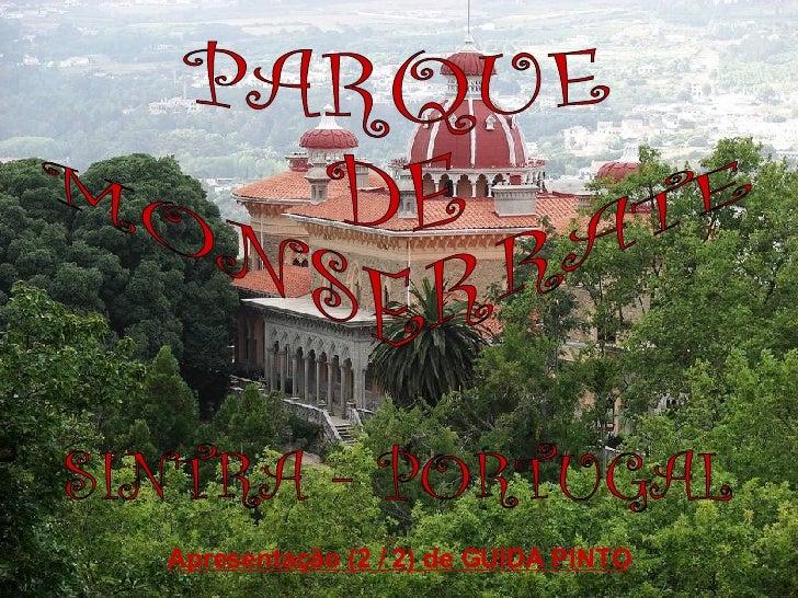 PARQUE DE MONSERRATE SINTRA - PORTUGAL Apresentação (2 / 2) de GUIDA PINTO