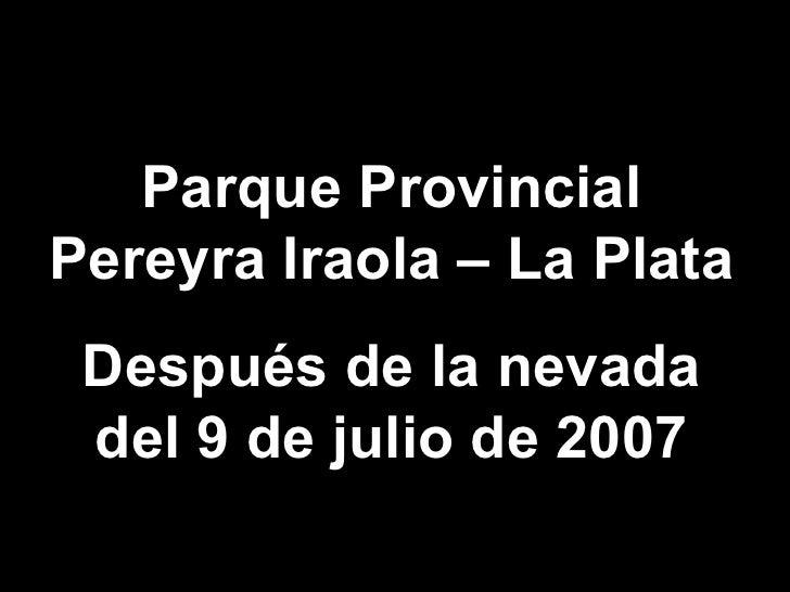 Parque Provincial Pereyra Iraola – La Plata Después de la nevada del 9 de julio de 2007