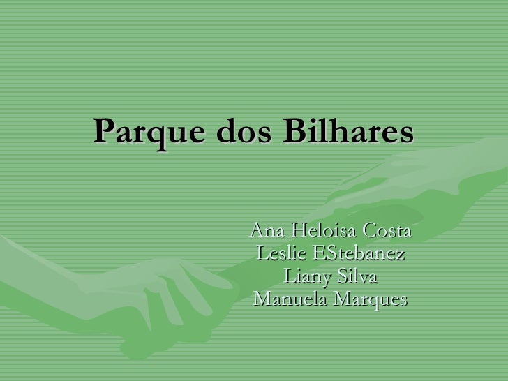 Parque dos Bilhares Ana Heloisa Costa Leslie EStebanez Liany Silva Manuela Marques