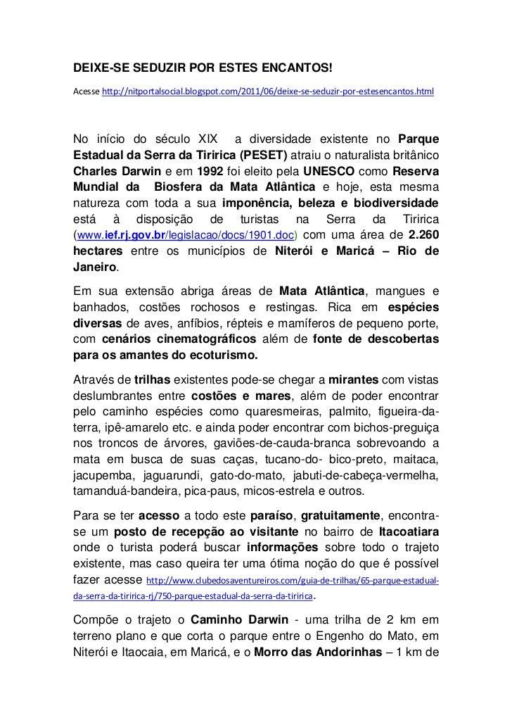 DEIXE-SE SEDUZIR POR ESTES ENCANTOS!<br />Acesse http://nitportalsocial.blogspot.com/2011/06/deixe-se-seduzir-por-estesenc...
