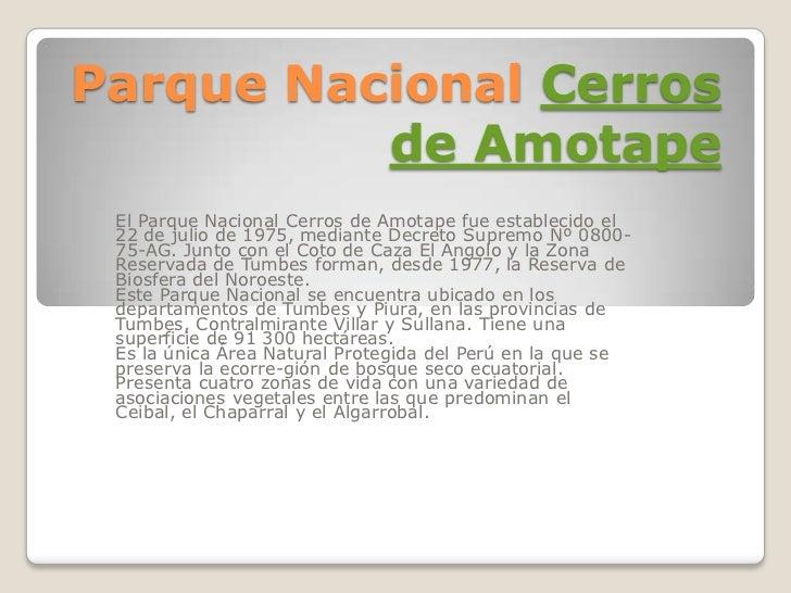 Parque Nacional Cerros de Amotape<br />El Parque Nacional Cerros de Amotape fue establecido el 22 de julio de 1975, median...