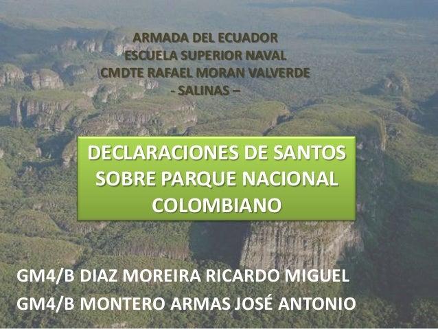 ARMADA DEL ECUADOR ESCUELA SUPERIOR NAVAL CMDTE RAFAEL MORAN VALVERDE - SALINAS –  DECLARACIONES DE SANTOS SOBRE PARQUE NA...