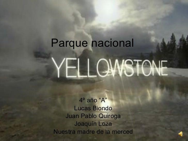 "Parque nacional 4º año ""A"" Lucas Biondo Juan Pablo Quiroga Joaquín Loza Nuestra madre de la merced"