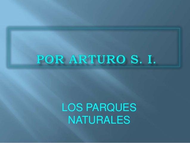 LOS PARQUESNATURALES