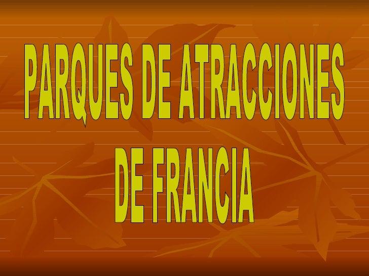 PARQUES DE ATRACCIONES DE FRANCIA