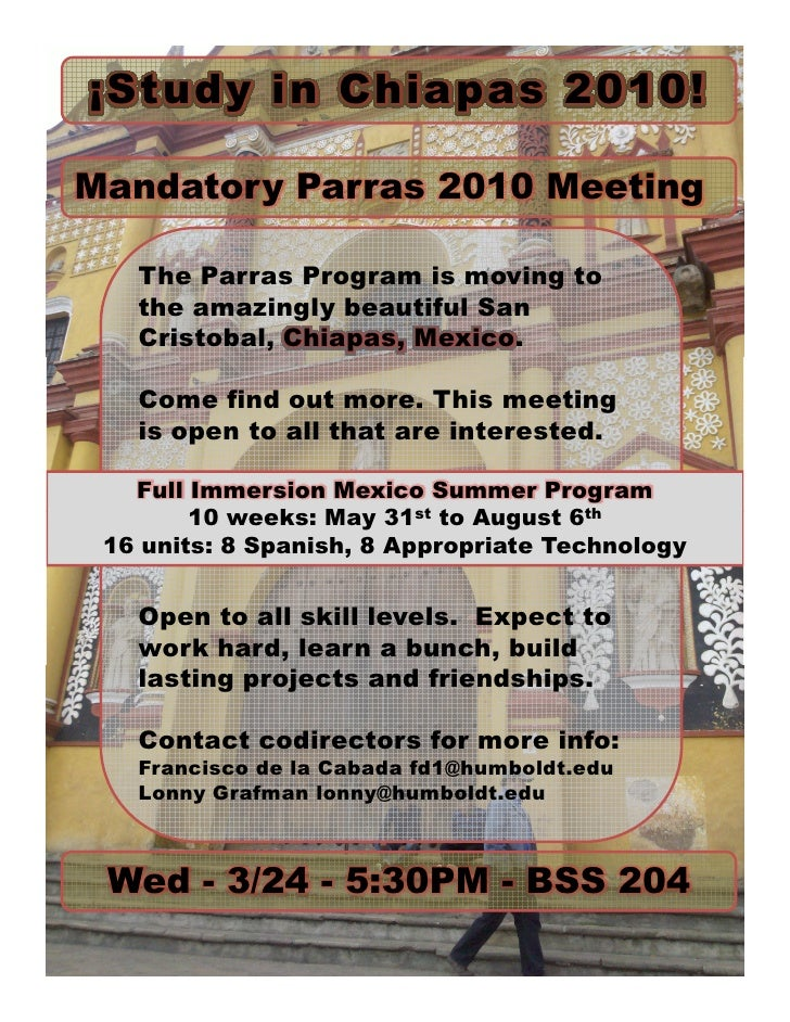 ¡Study in Chia pas 2010!  Mandatory Parras 2010 Meeting     The Parras Program is moving to    the amazingly beautiful San...