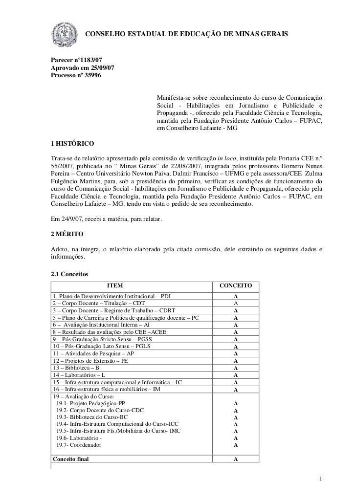 CONSELHO ESTADUAL DE EDUCAÇÃO DE MINAS GERAIS   Parecer nº1183/07 Aprovado em 25/09/07 Processo nº 35996                  ...