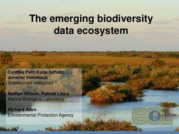 The emerging biodiversity data ecosystem<br />Cynthia Parr, Katja Schulz, Jennifer Hammock <br />Smithsonian Institution <...