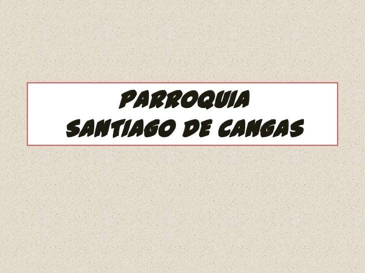 PARROQUIASANTIAGO DE CANGAS