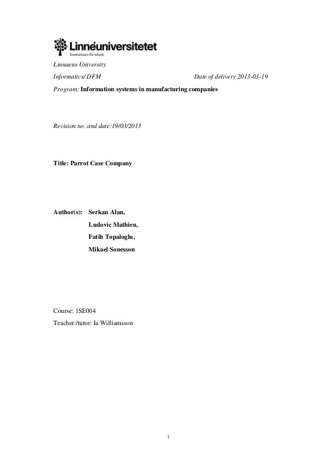 i Linnaeus University Informatics/ DFM Date of delivery 2013-03-19 Program: Information systems in manufacturing companies...