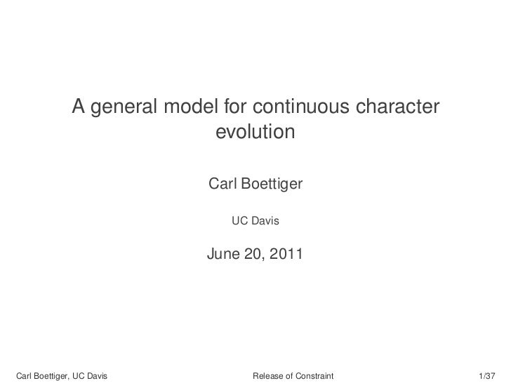 A general model for continuous character                            evolution                            Carl Boettiger   ...