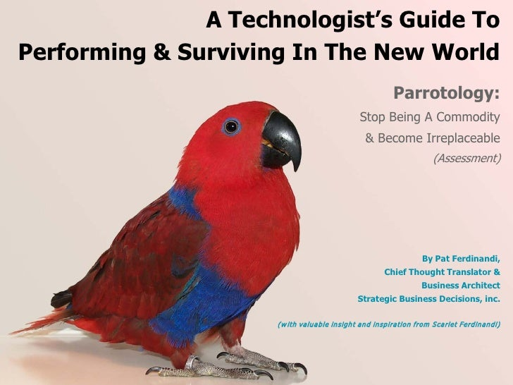 A Technologist's Guide To Performing & Surviving In The New World                                                       Pa...