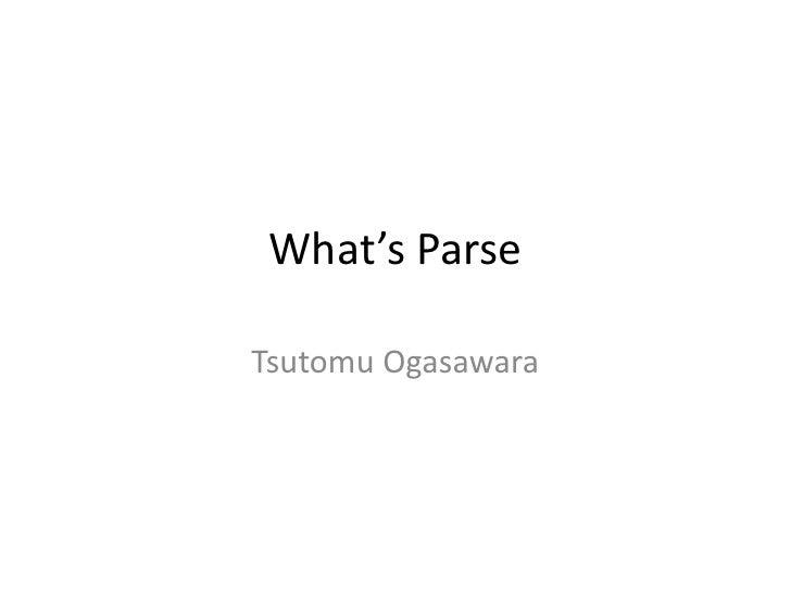 What's ParseTsutomu Ogasawara