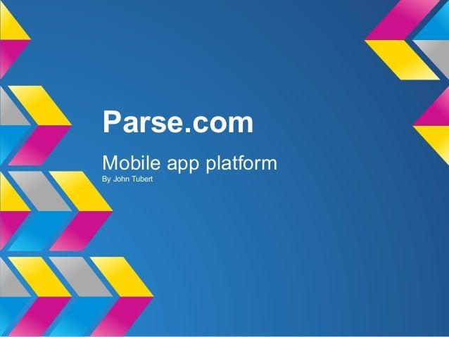 Parse.comMobile app platformBy John Tubert