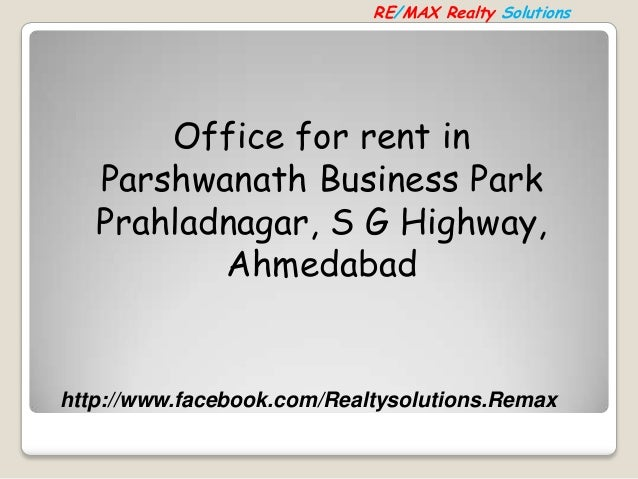 RE/MAX Realty Solutions  Office for rent in Parshwanath Business Park Prahladnagar, S G Highway, Ahmedabad  http://www.fac...