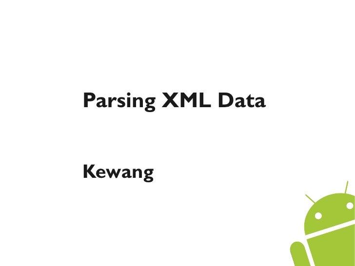 Parsing XML DataKewang