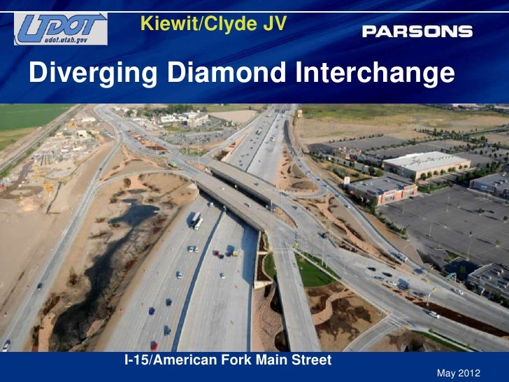 Kiewit/Clyde JVDiverging Diamond Interchange      I-15/American Fork Main Street                                       May...