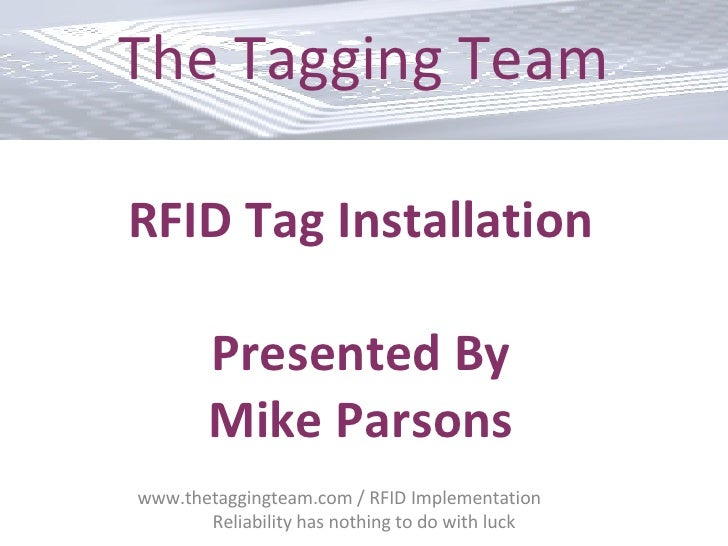 www.thetaggingteam.com / RFID Implementation  Reliability has nothing to do with luck The Tagging Team RFID Tag Installati...