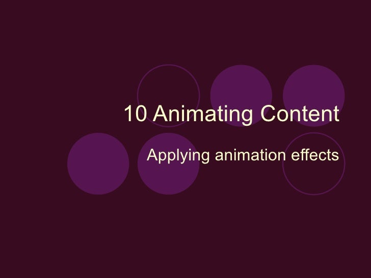 10 Animating Content Applying animation effects