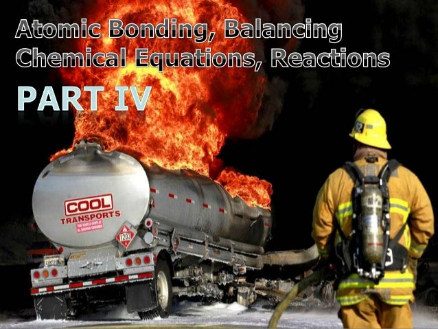 Atomic Bonding, Balancing Chemical Equations, Endothermic and Exothermic Reactions Lesson PowerPoint