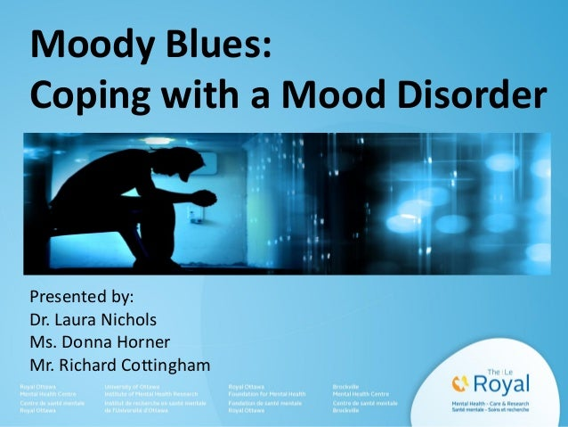 The Moody Blues Part I: Coping with a Mood Disorder