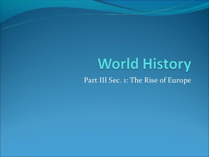 Part III Sec. 1: The Rise of Europe