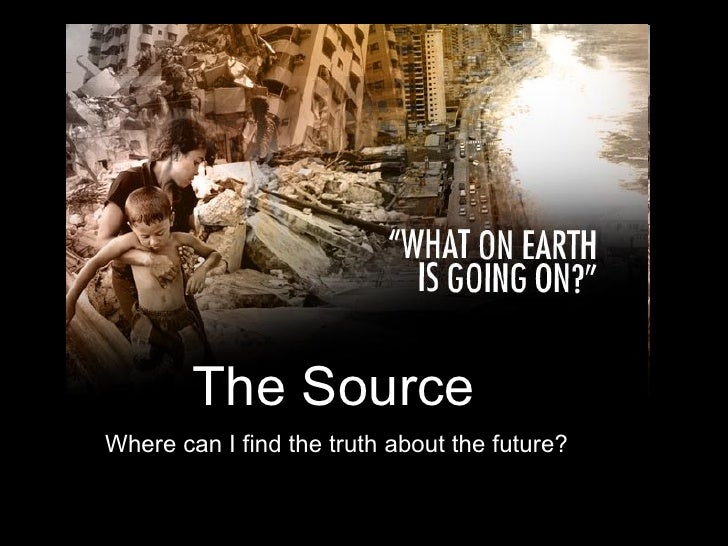 The Source Where can I find the truth about the future?