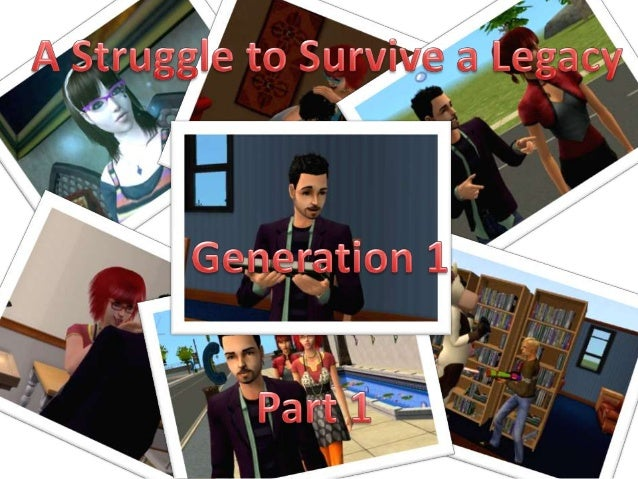 Hey guys! Welcome back to 'The Struggle to Survive a Legacy'! I'm sorry for taking so longwith this but my internet was cu...